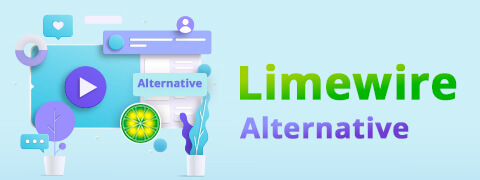 5 Best LimeWire Alternatives You Will Love [2021]