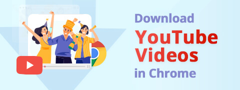 How to Download YouTube Videos in Chrome [2021]