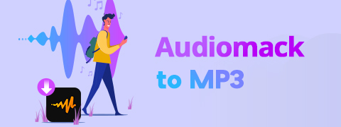 How to Download Audiomack to MP3 [3 Actionable Ways]