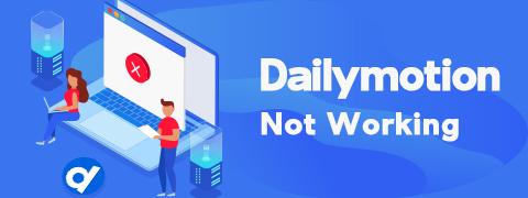 Dailymotion لا يعمل | كيفية إصلاح المشكلة المزعجة