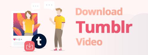So laden Sie Tumblr-Videos kostenlos herunter [Schritt-für-Schritt-Anleitung]