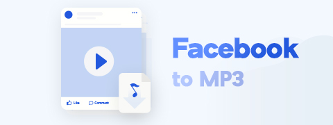 Facebook to MP3: 2 Steps to Convert Facebook Video [2021]