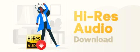 6 Best Free Hi Res Audio Download Tools [100% Safe]