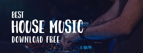 The Best House Music Free Download Online 2018
