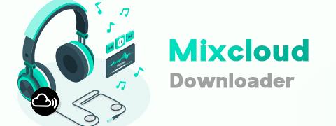 Amazing Mixcloud Downloader - Download MP3 in 320kbps