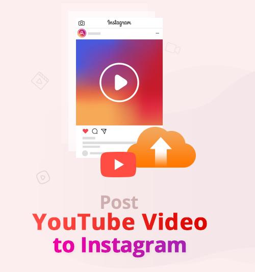 YouTubeビデオをInstagramに投稿する