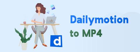 Dailymotion إلى MP4: كيفية تحويل مقاطع الفيديو [2021]