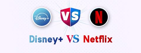 Disney Plus vs Netflix: Comprehensive Comparison [2021]