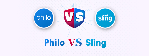 Philo vs Sling: 5 Things You Shouldn't Miss [2021]