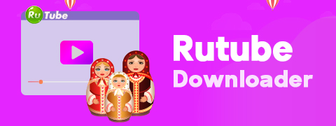 The Amazing Rutube Downloader You Should Use 2020
