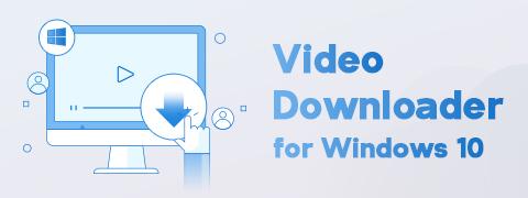Bester Video-Downloader für Windows 10 (ausgewählt 2021)