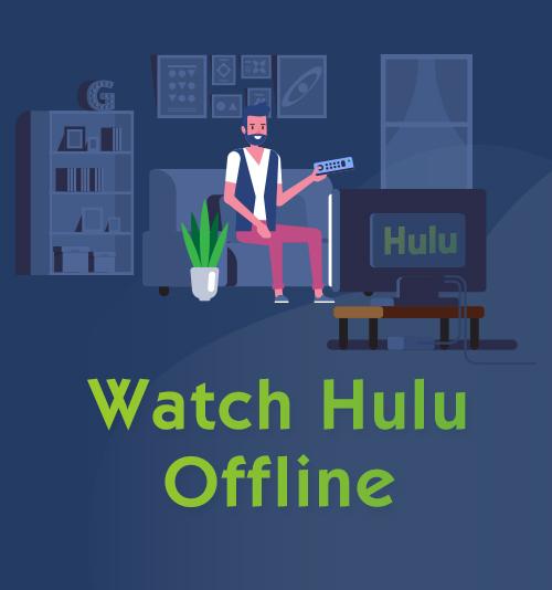 Guarda Hulu offline