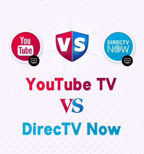YouTube TV vs DirecTV Now