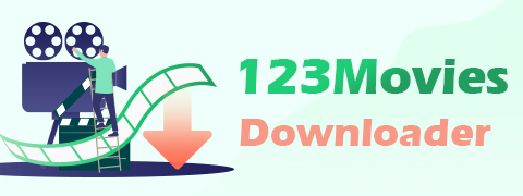 123Movies Downloader | Download from 123Movies Now