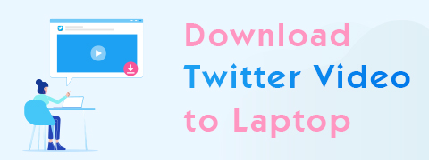 Download Twitter Video to Laptop (No Intrusive Ads)