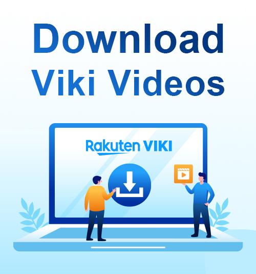 Vikiの動画をダウンロードする