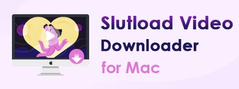 Mac用の最高のSlutloadビデオダウンローダー[ハウツーガイド]