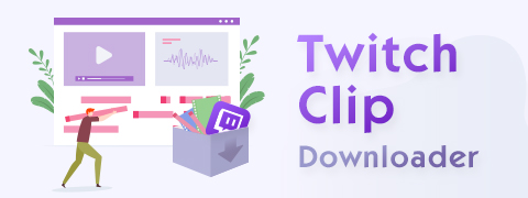 Twitch Clip Downloader - How to Download Twitch Clips