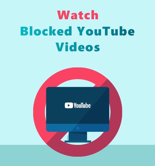 Blockierte YouTube-Videos ansehen