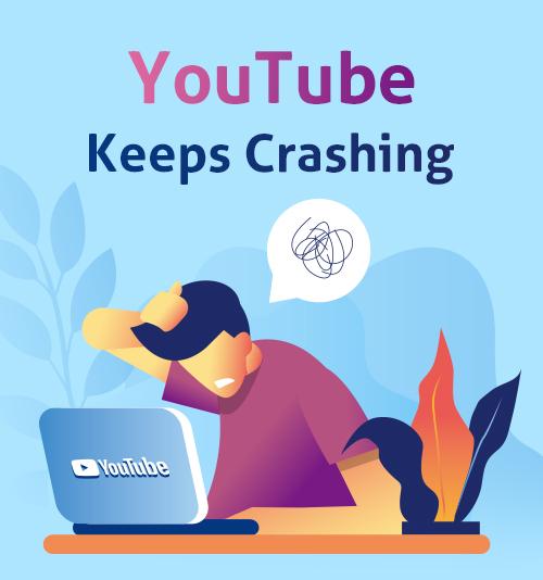 YouTube Keeps Crashing