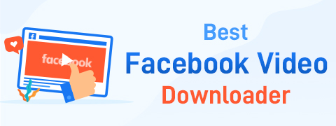 6 Best Facebook Video Downloader to Grab Videos Immediately
