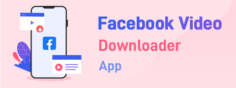 Facebook Video Downloader App | 4 Ways to Grab Videos