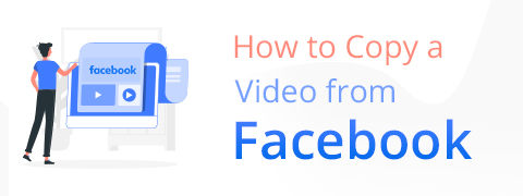 How to Copy a Video from Facebook to PC, Android & iPhone