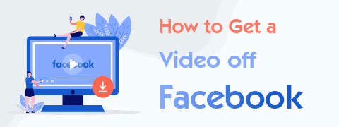 How to Get Videos off Facebook: Free and Fast Methods