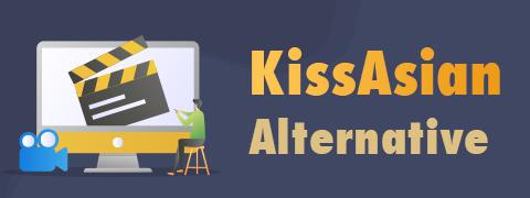 KissAsian Alternative | Where to Watch Hot Drama except KissAsian