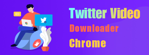 Best Twitter Video Downloader Chrome & Software You Must Know