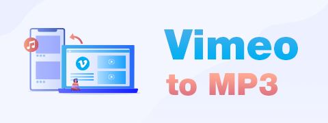 2 Handy and Safe Ways to Convert Vimeo to MP3