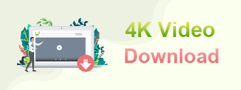4K Video Download | 4K Video Free Download with 2 Steps