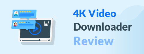 4K Video Downloader Review: Download Videos So Easy!