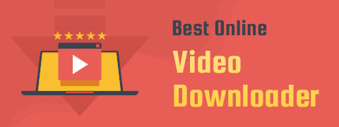 5 Best Online Video Downloaders You Must Know (2021)