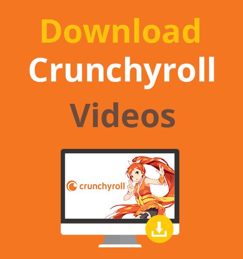 Laden Sie Crunchyroll-Videos herunter