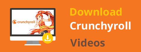 Crunchyrollビデオをダウンロードする4つの最良の方法(2020)