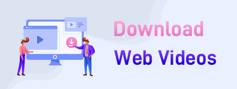 Top 6 Video Downloaders to Download Web Videos