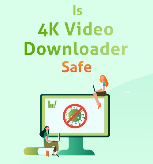 Il downloader di video 4K è sicuro