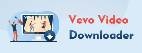 Top 4 Vevo Video Downloaders in 2020 [Recommended]