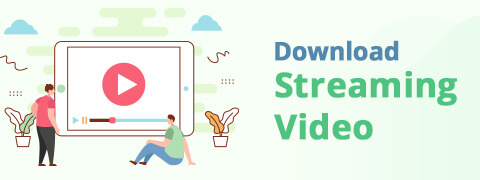 How to Download Streaming Video [2020 Latest Guide]