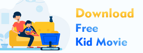 How to Download Free Kid Movie? [Latest Guide]