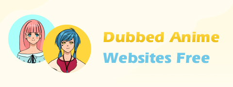 5 Best Dubbed Anime Websites Free [Latest Update]