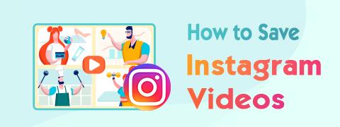 Wie speichere ich Instagram-Videos? [100% praktikable Methoden]