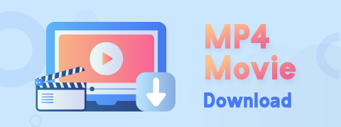 Smart MP4 HD Movies Download Methods You Must Know