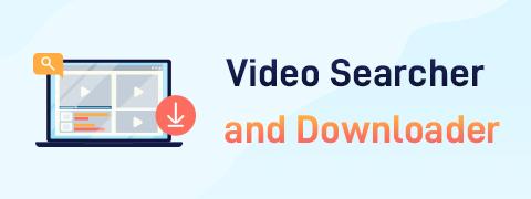 6 Best Video Searcher and Downloader [App & Online]