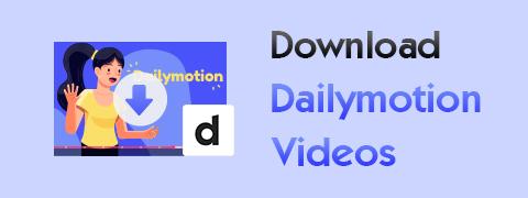 Herunterladen von Dailymotion-Videos [Einfach, schnell und kostenlos]