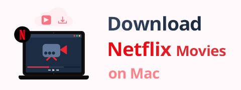 The Easiest Way to Download Netflix Movies on Mac