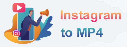 How to Quickly Convert Instagram to MP4 with Software