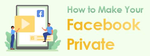 كيف تجعل Facebook الخاص بك خاصًا بثلاث طرق