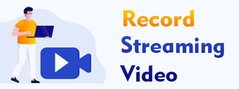 4 Proven Ways to Record Streaming Video on Any Device